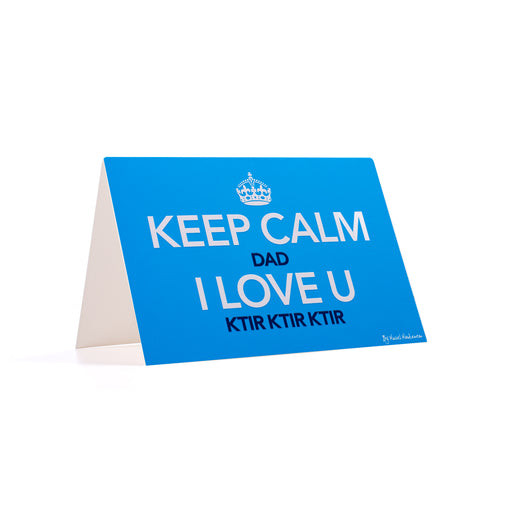 Keep Calm Dad I Love U Ktir Ktir Ktir <br>Greeting Card