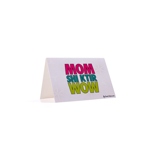 MOM SHI KTIR WOW <br>Greeting Card / Small