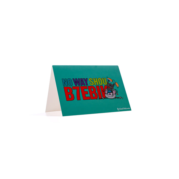 No Way Shou B7Ebik <br>Greeting Card / Small