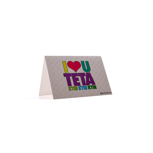 I LOVE U TETA KTIR KTIR KTIR <br>Greeting Card / Small