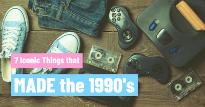 7 Iconic Things that Made the 1990's
