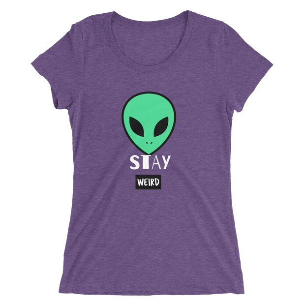 Stay Weird Ladies Tee | G.O.A.T. GRAPHICS