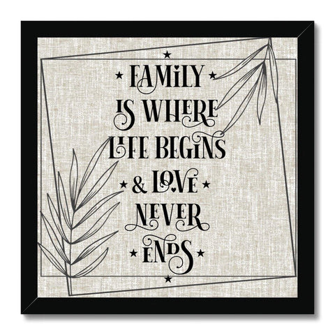 Family Is Where Life Begins Square Quote Framed Print - Treat Haven