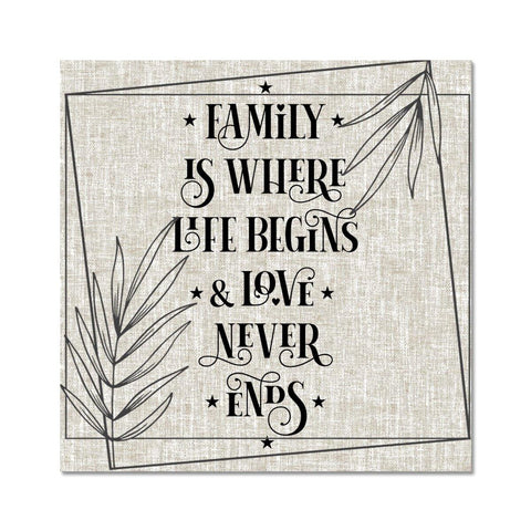 Family Is Where Life Begins Square Quote Fine Art Print - Treat Haven
