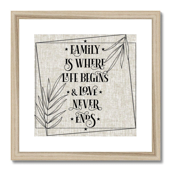 Family Is Where Life Begins Square Quote Framed & Mounted Print - Treat Haven