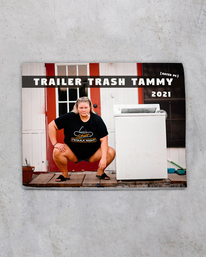 2021 Trailer Trash Tammy Calendar [Rated PG]