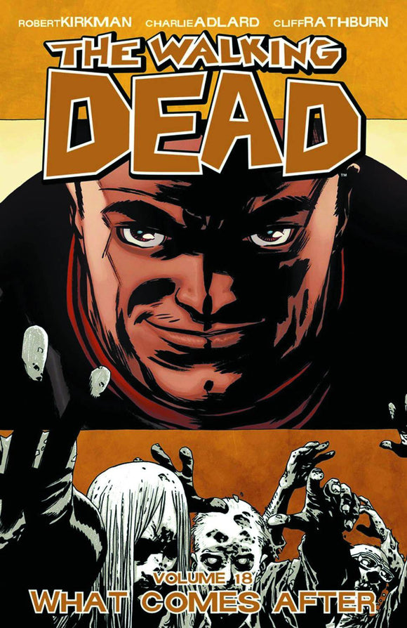 WALKING DEAD VOLUME 18 WHAT COMES AFTER PAPERBACK