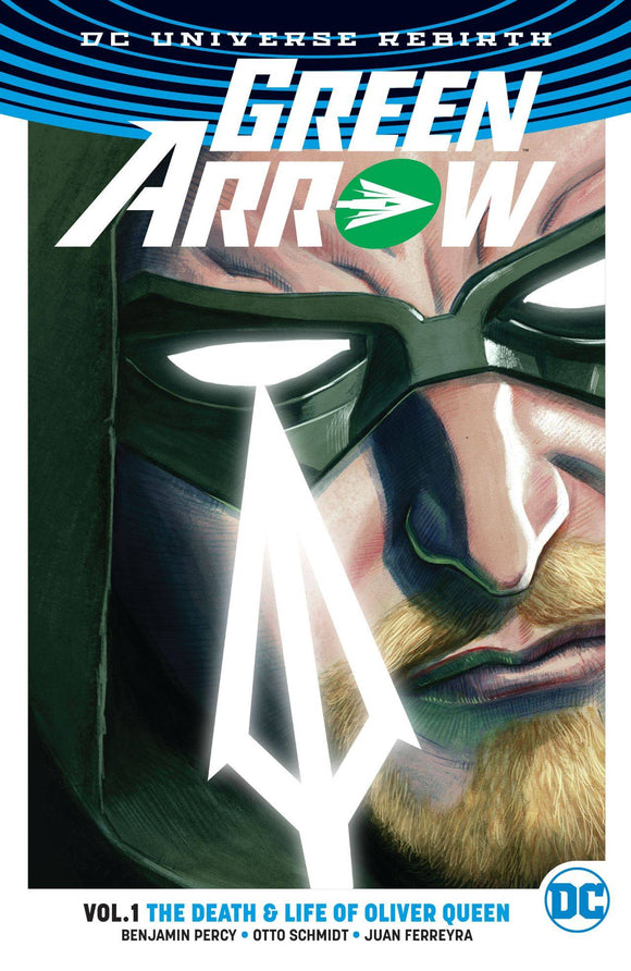 GREEN ARROW VOLUME 1 THE DEATH AND LIFE OF OLIVER QUEEN VOLUME 1 REBIRTH PAPERBACK