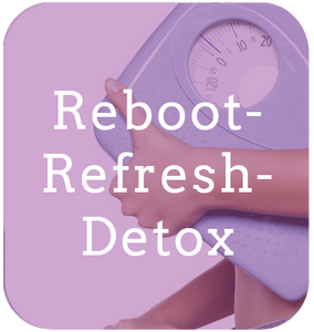 """Reboot-Refresh-Detox"" ReFresh into your New You"
