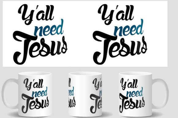 Y'all Need Jesus Coffee Mug christian coffee mugs
