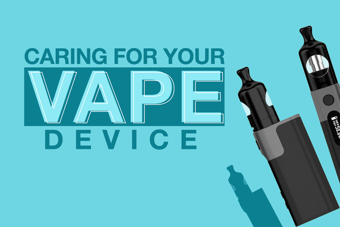 Caring for Your Vape Device