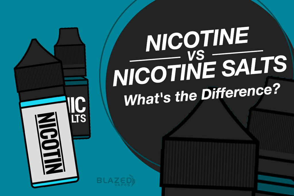 Nicotine Vs Nicotine Salts...What's the Difference?
