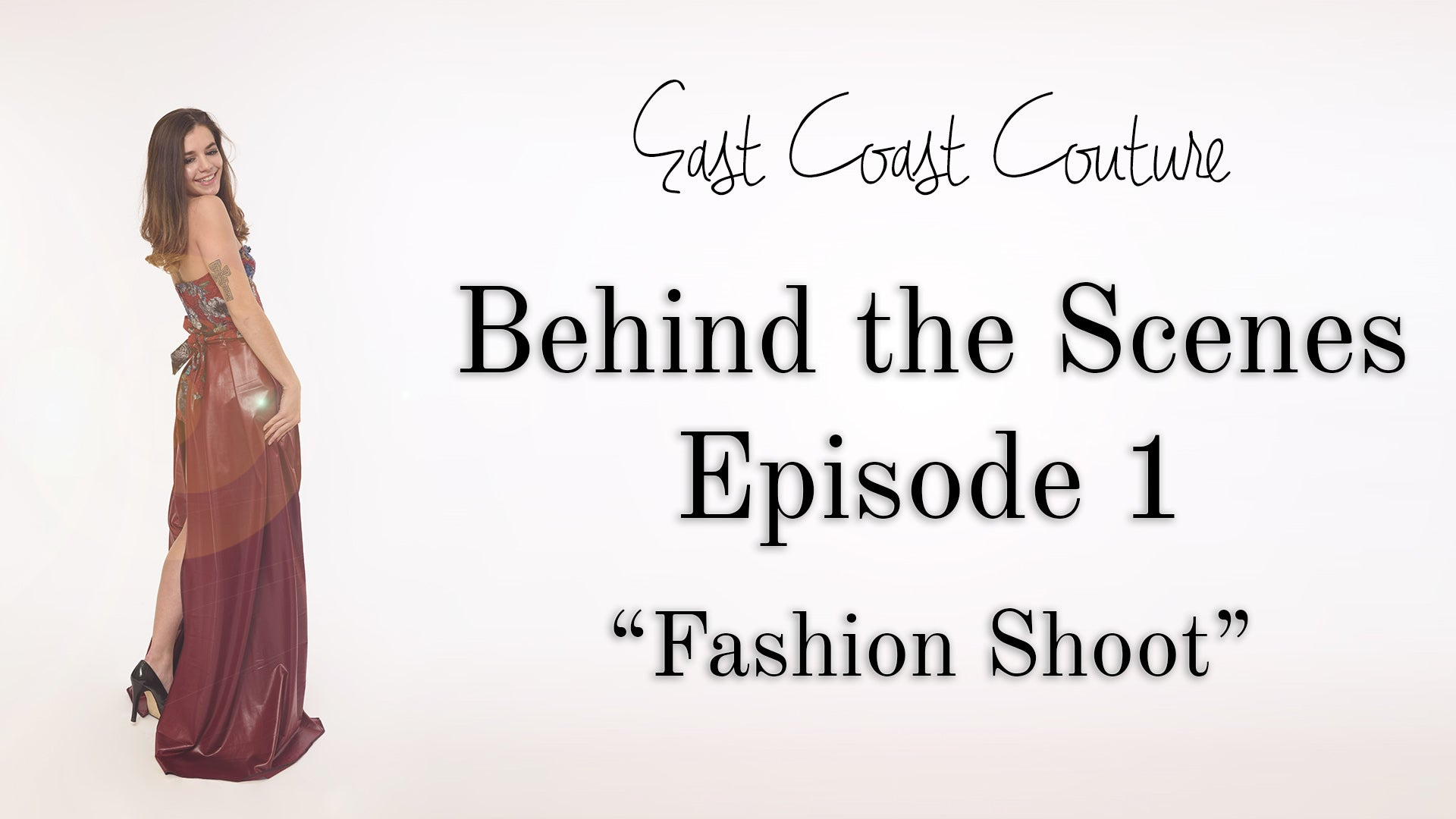 Behind the Scenes Episode 1 - Fashion Shoot
