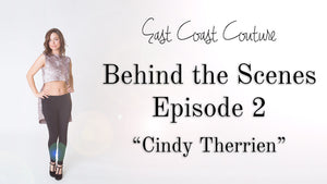 Behind the Scenes Episode 2 - Cindy Therrien