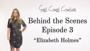 Behind the Scenes Episode 3 - Elizabeth Holmes