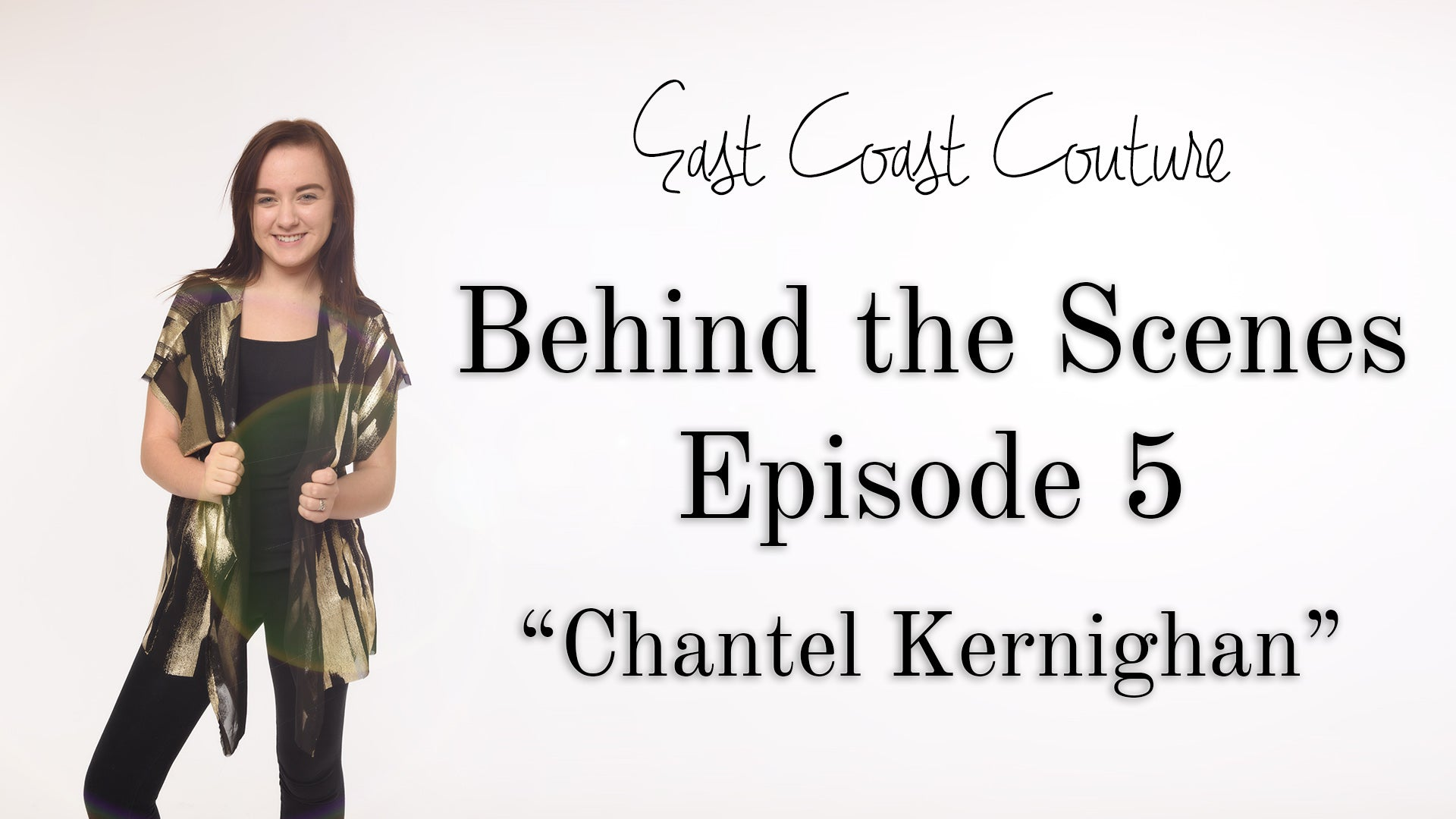 Behind the Scenes Episode 5 - Chantel Kernighan