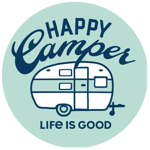 "Life is Good. 4"" Circle Sticker: Happy Camper"