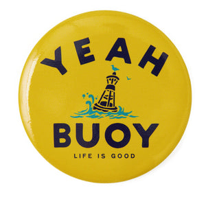 Life is Good Positive Pin, Yeah Buoy