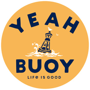 "Life is Good. 4"" Circle Sticker: Yeah Buoy"
