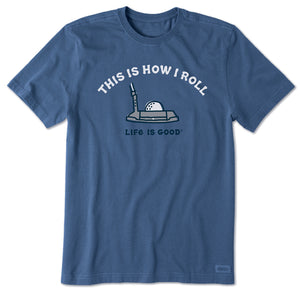 Life is Good. Men's Crusher Tee This Is How I Roll Putter, Vintage Blue