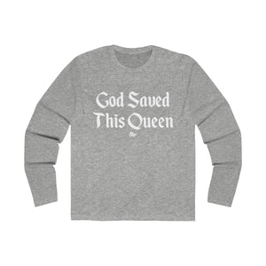 God Saved This Queen Long Sleeve Crew Tee