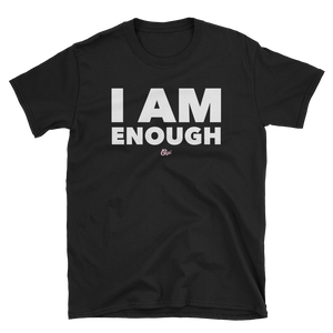 I Am Enough T-Shirt