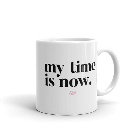 My Time is Now Mug