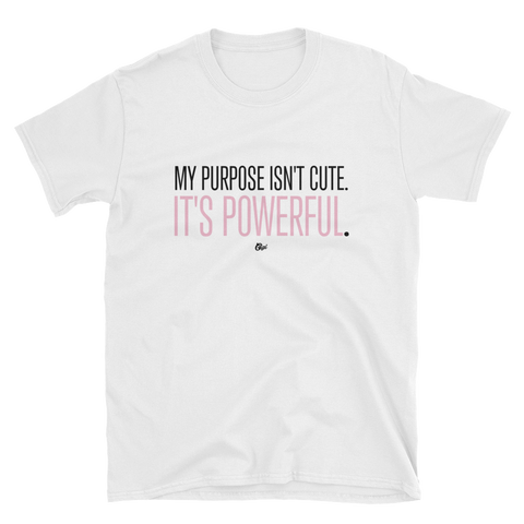 Purpose Is Powerful T-Shirt