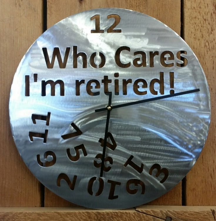 Who Cares I'm Retired Clock