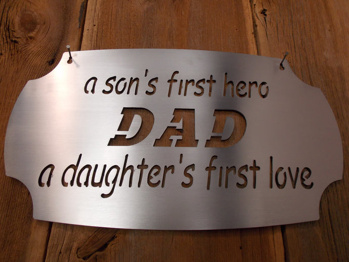 Fathers Day Special A Son's First Hero DAD A Daughters First Love Tribute Steel Banner Plaque