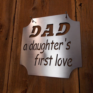 Fathers Day Special DAD A Daughters First Love Steel Plaque
