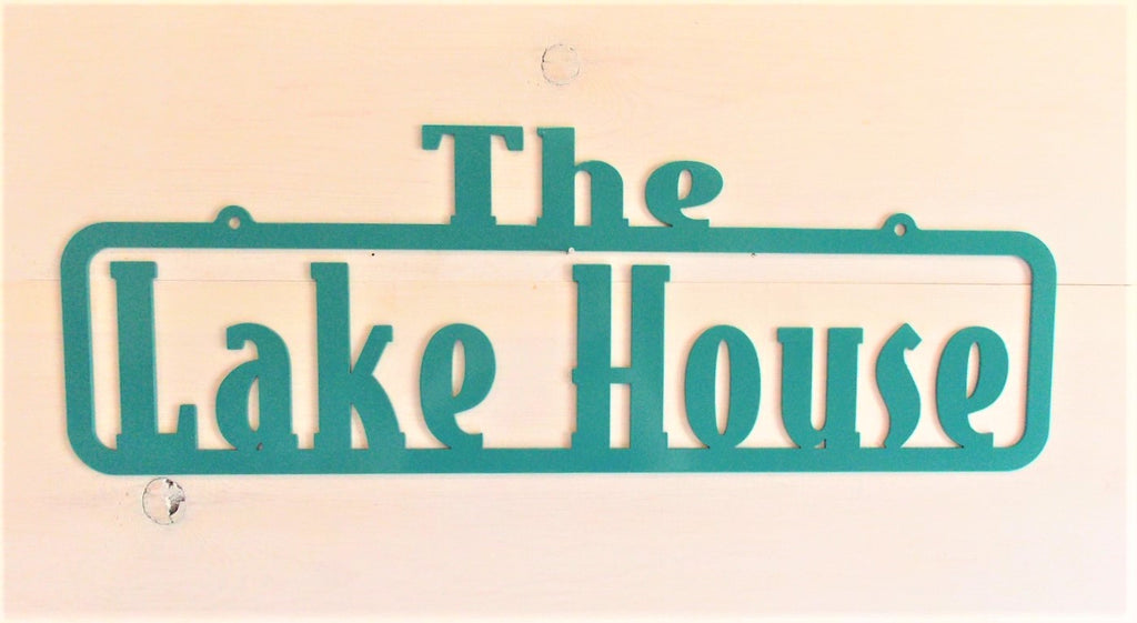 The Lake House Steel Sign