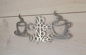 No Coffee No Workee Steel Decor Sign