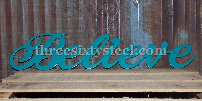 Believe Steel Art