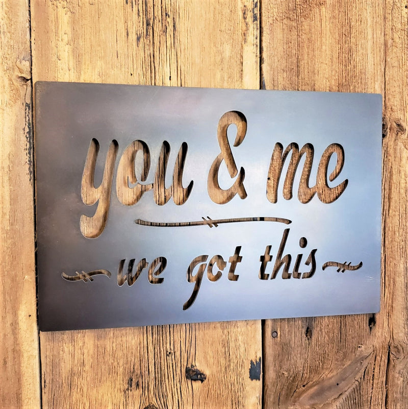 image of You and Me We Got This Metal Sign