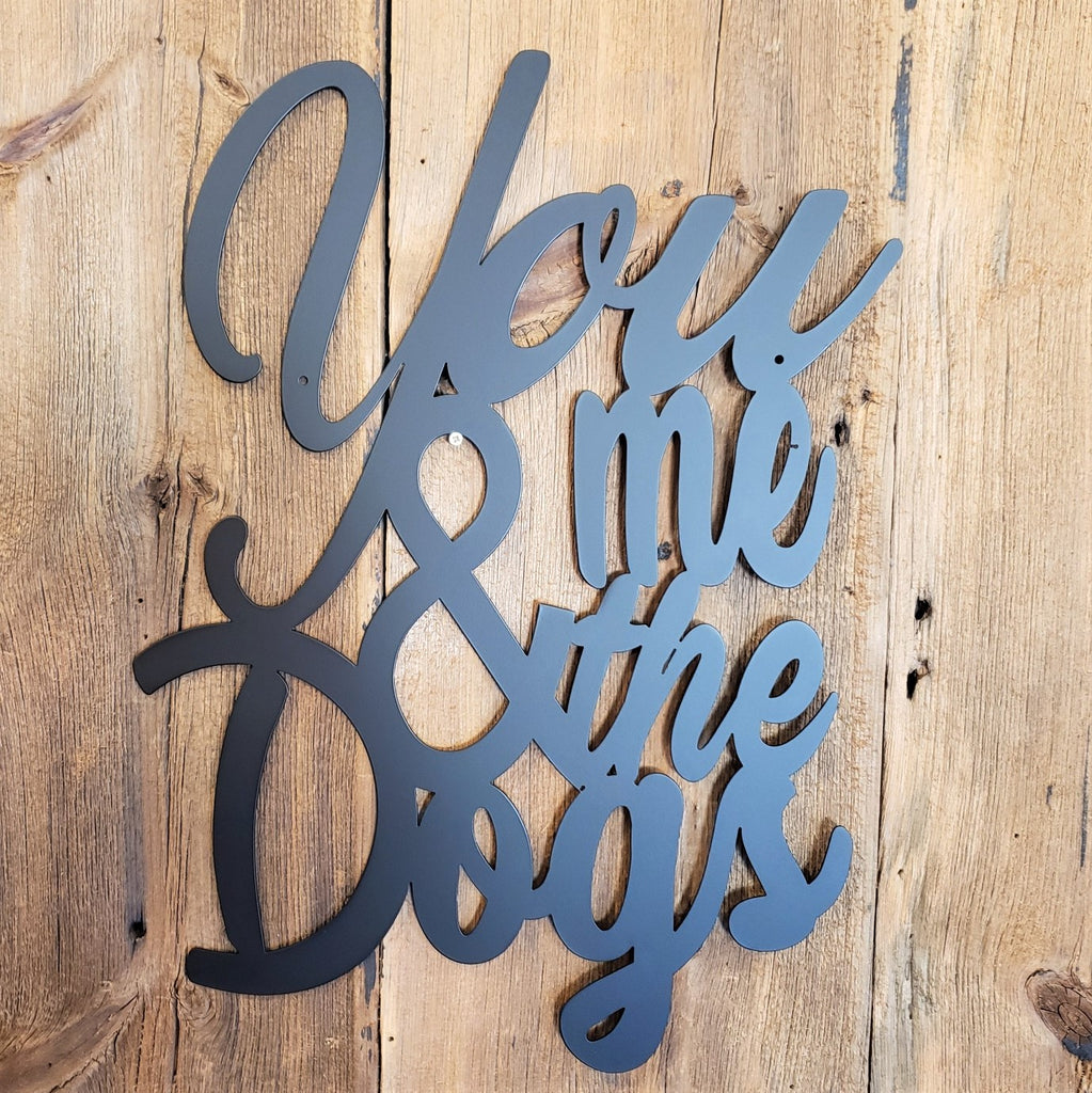 image of You and Me and the Dogs Metal Sign