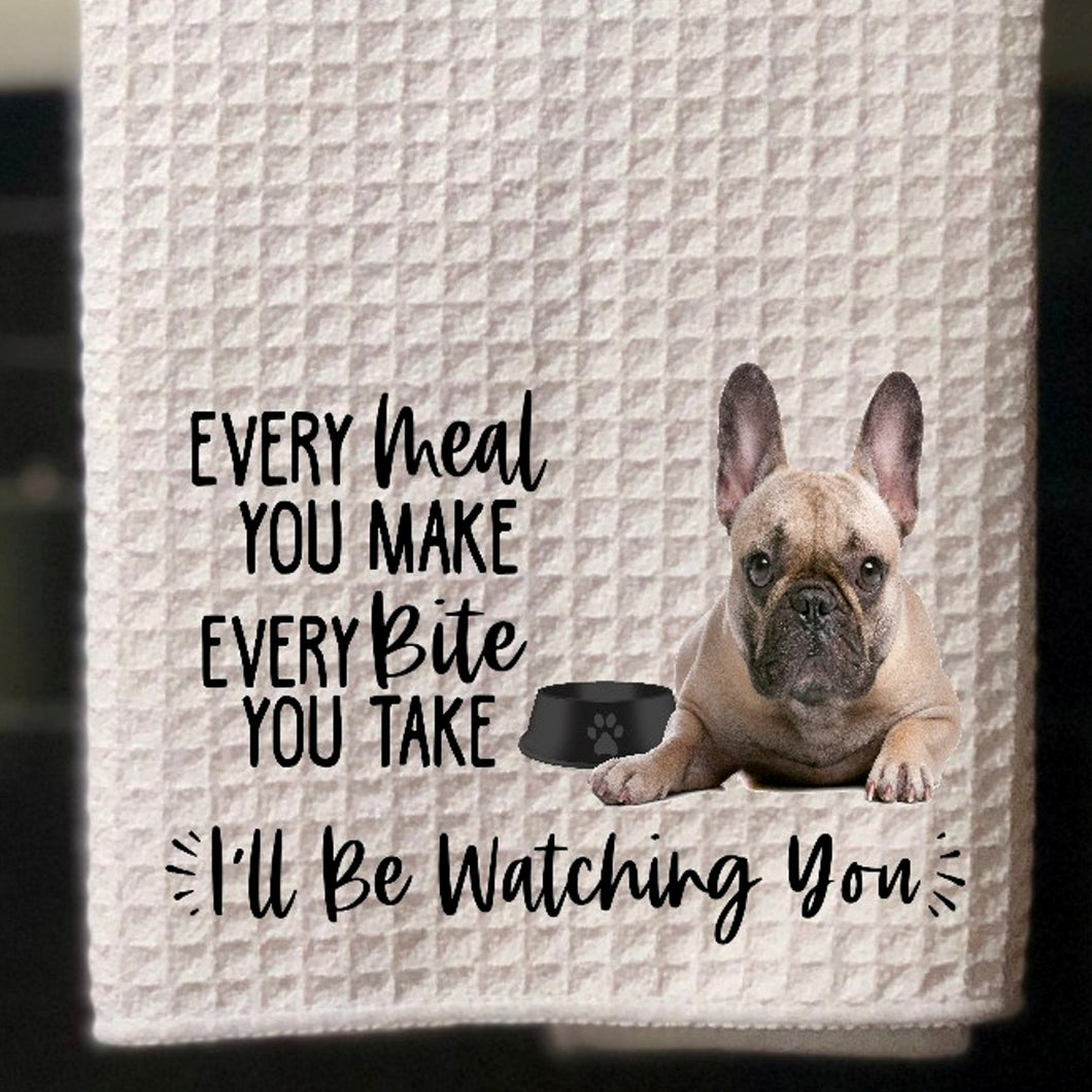 PERSONALIZED French Bulldog  Brown Every Meal You Make, Every Bite You Take  Kitchen Towel -15