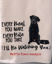 "PERSONALIZED Black Labrador Retriever Every Meal You Make, Every Bite You Take  Kitchen Towel -16""x24"", Housewarming Gift"