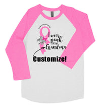 Breast Cancer Shirt I Wear Pink for My Grandma, Mom, Aunt - Customize - Baseball Style Triblend T-Shirt