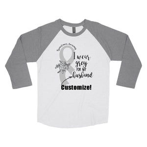 Brain Cancer Awareness Shirt I Wear Grey - Customize - Baseball Style Triblend T-Shirt