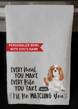 "PERSONALIZED Cavalier King Charles Spaniel Every Meal You Make, Every Bite You Take  Kitchen Towel -16x24"", Housewarming Gift"