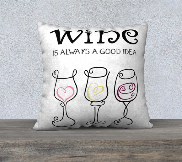 Wine is Always a Good Idea Pillow Case - 22