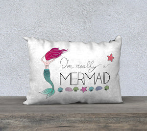 "I'm Really a Mermaid Pillow Case - 20""x14"""