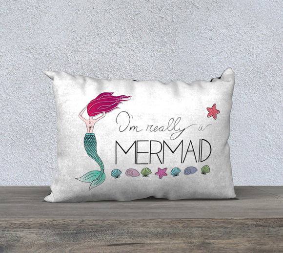I'm Really a Mermaid Pillow Case - 20