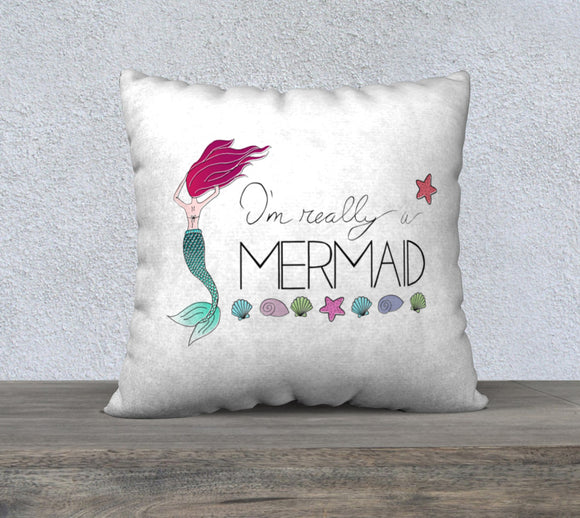 I'm Really a Mermaid Pillow Case - 22