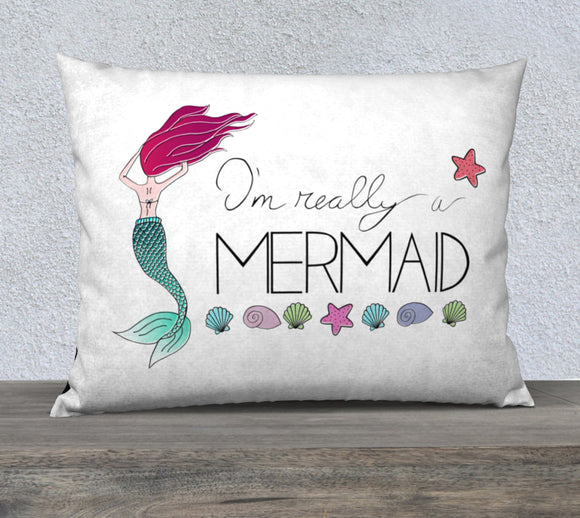 I'm Really a Mermaid Pillow Case - 26