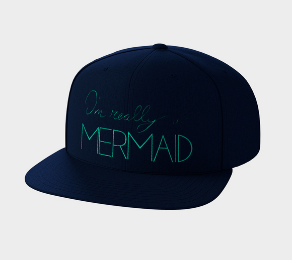 I'm Really a Mermaid Snapback Hat