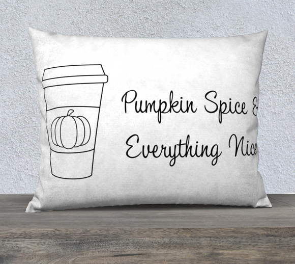 Pumpkin Spice & Everything Nice Pillow Case - 26