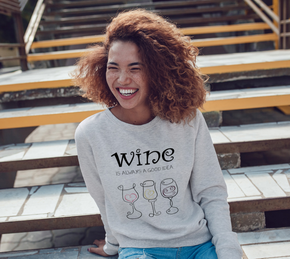 Wine is Always a Good Idea Crewneck Sweatshirt
