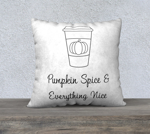 Pumpkin Spice & Everything Nice Pillow Case - 22